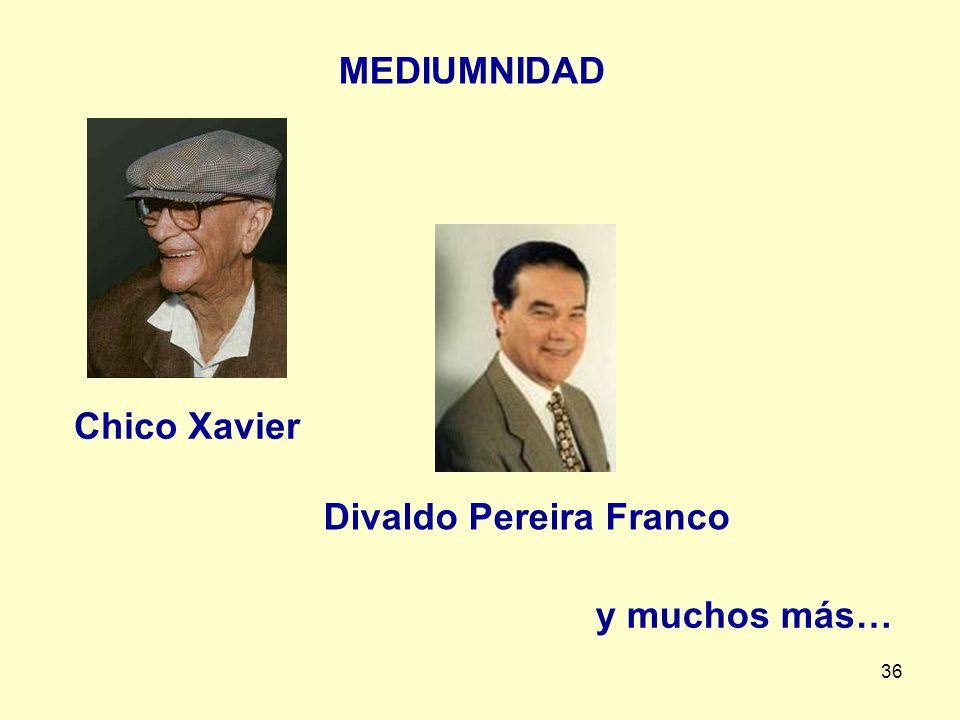 36 MEDIUMNIDAD Chico Xavier Divaldo Pereira Franco y muchos más…