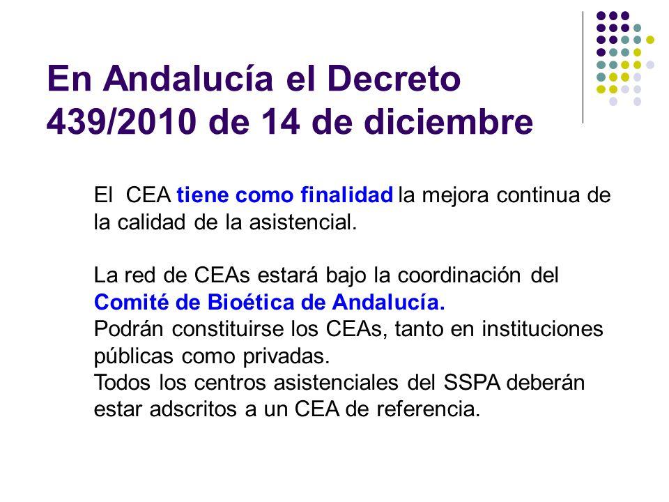 El CEA tiene como finalidad la mejora continua de la calidad de la asistencial. La red de CEAs estará bajo la coordinación del Comité de Bioética de A