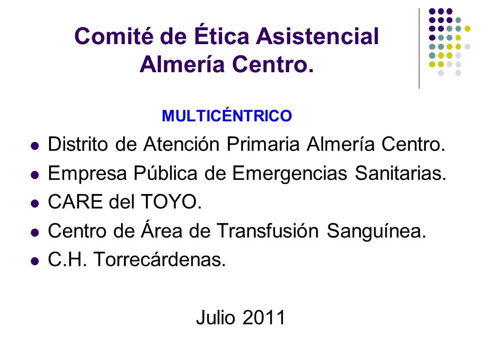 Comité de Ética Asistencial Almería Centro. MULTICÉNTRICO Distrito de Atención Primaria Almería Centro. Empresa Pública de Emergencias Sanitarias. CAR