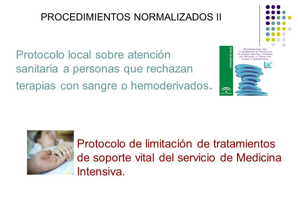PROCEDIMIENTOS NORMALIZADOS II Protocolo local sobre atención sanitaria a personas que rechazan terapias con sangre o hemoderivados. Protocolo de limi
