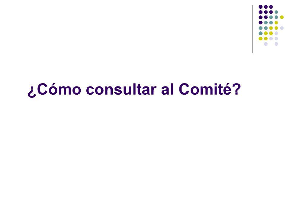¿Cómo consultar al Comité?