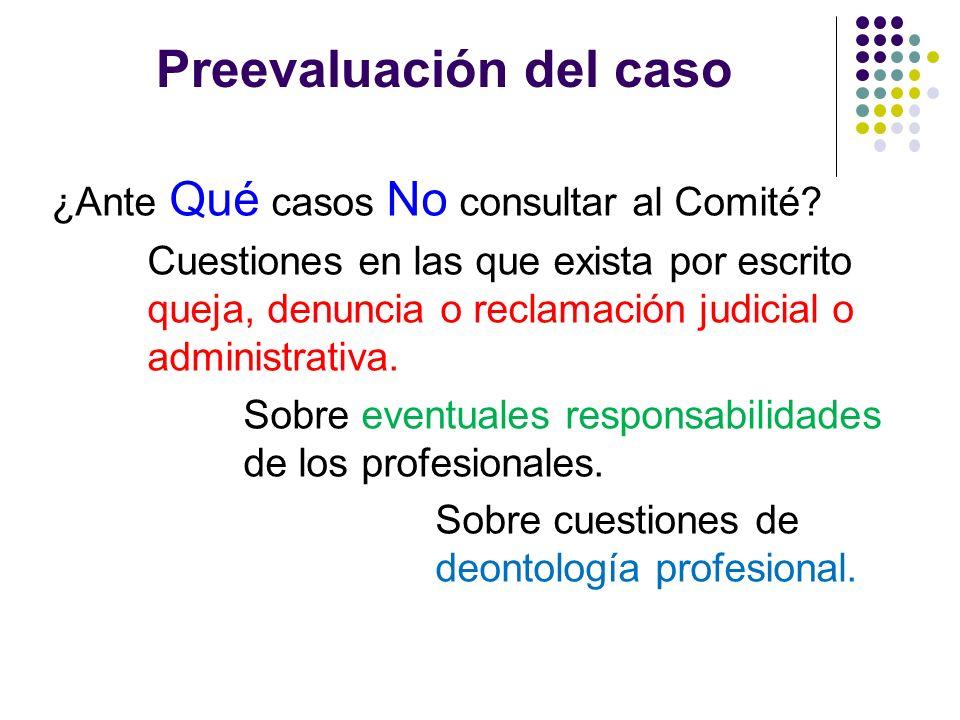 ¿Ante Qué casos No consultar al Comité? Cuestiones en las que exista por escrito queja, denuncia o reclamación judicial o administrativa. Sobre eventu