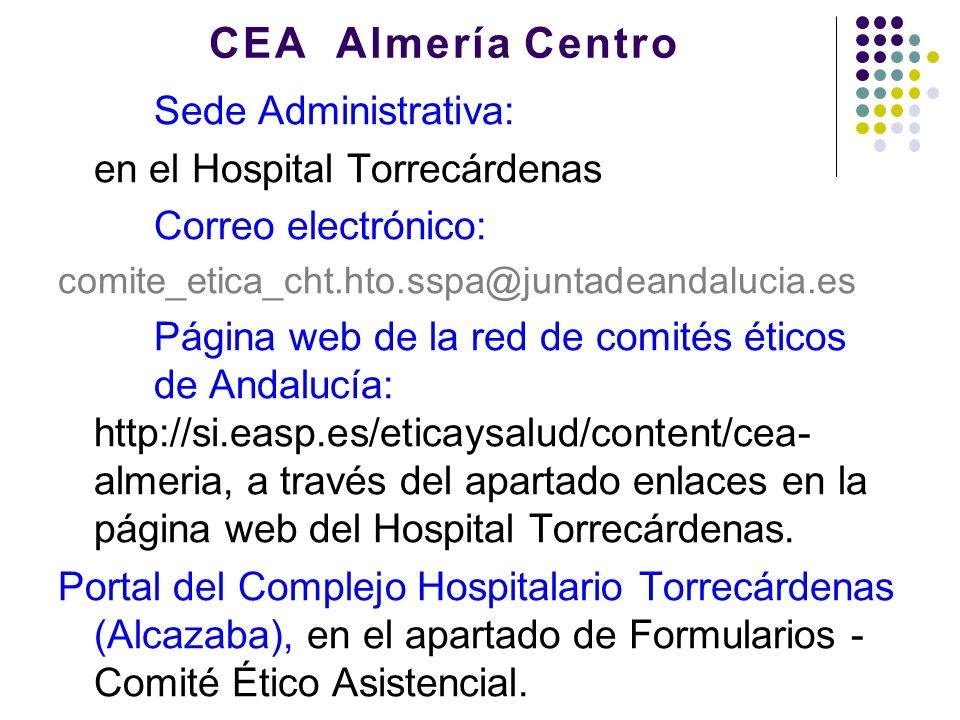 CEA Almería Centro Sede Administrativa: en el Hospital Torrecárdenas Correo electrónico: comite_etica_cht.hto.sspa@juntadeandalucia.es Página web de l