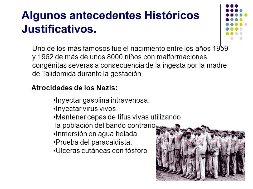 Algunos antecedentes Históricos Justificativos. Uno de los más famosos fue el nacimiento entre los años 1959 y 1962 de más de unos 8000 niños con malf