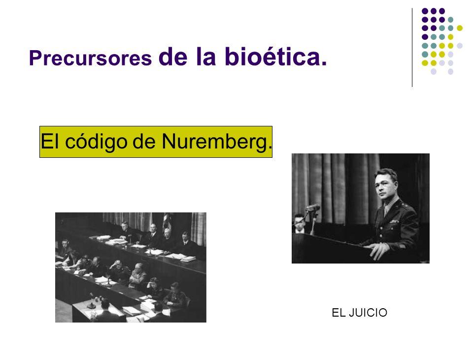 Precursores de la bioética. El código de Nuremberg. EL JUICIO