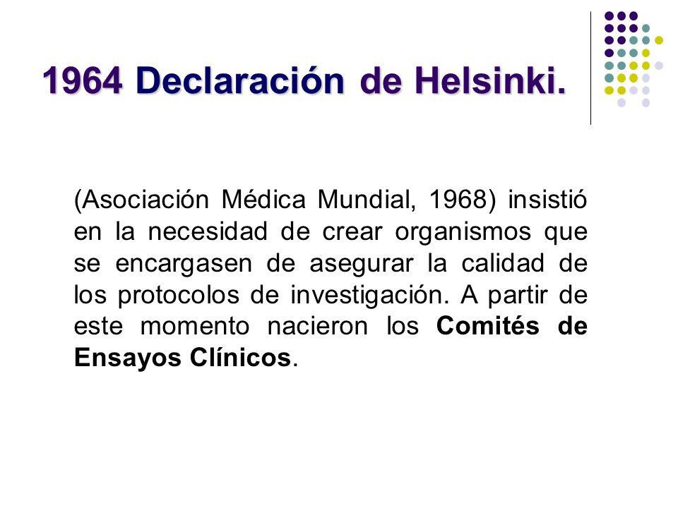 1964 Declaración de Helsinki. (Asociación Médica Mundial, 1968) insistió en la necesidad de crear organismos que se encargasen de asegurar la calidad