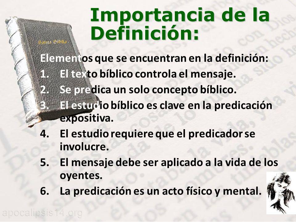 Importancia de la Definición: Elementos que se encuentran en la definición: 1.El texto bíblico controla el mensaje.
