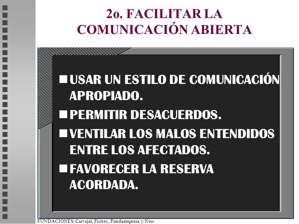 FUNDACIONES: Carvajal, Ficitec, Fundaempresa y Neo- Humanista. 2o. FACILITAR LA COMUNICACIÓN ABIERTA nUSAR UN ESTILO DE COMUNICACIÓN APROPIADO. nPERMI