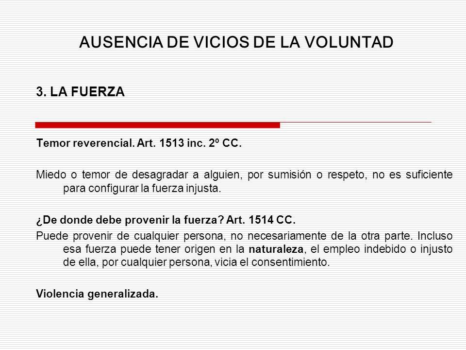 3.LA FUERZA Temor reverencial. Art. 1513 inc. 2º CC.