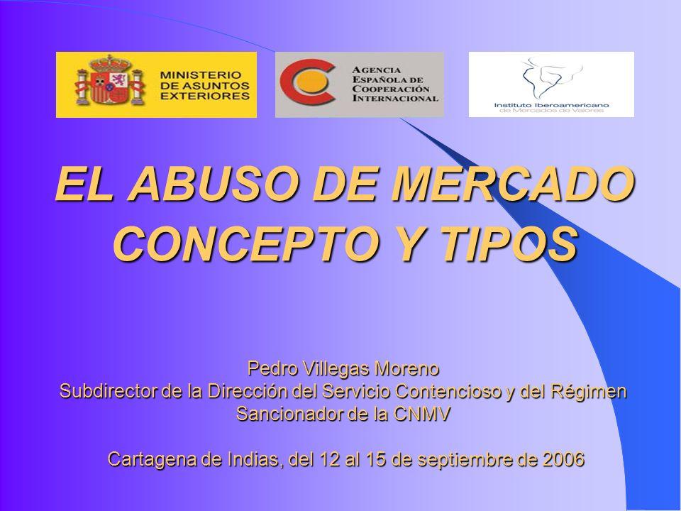 Desarrollo de la ponencia I.Introducción II.Operaciones con información privilegiada III.Manipulación de mercado IV.Medidas preventivas contra el abuso de mercado