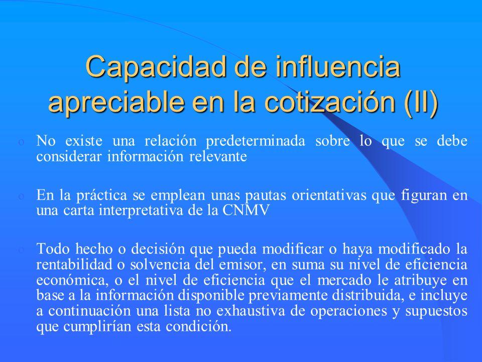 Capacidad de influencia apreciable en la cotización (II) o No existe una relación predeterminada sobre lo que se debe considerar información relevante
