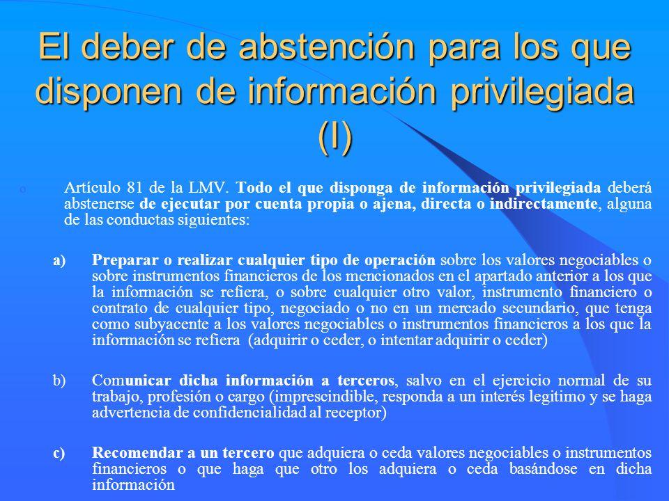 El deber de abstención para los que disponen de información privilegiada (I) o Artículo 81 de la LMV. Todo el que disponga de información privilegiada