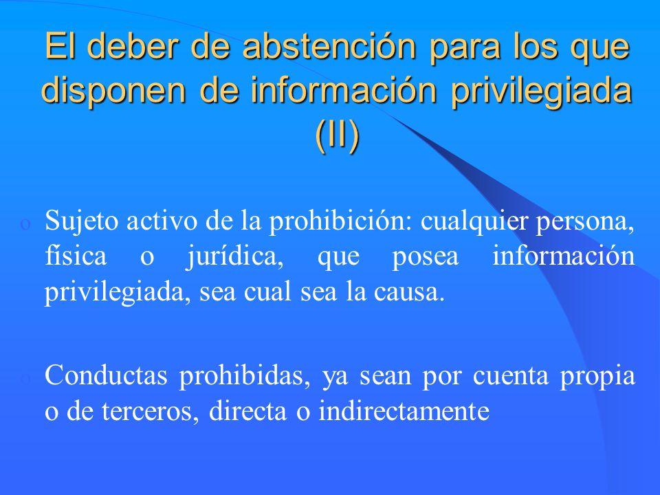 El deber de abstención para los que disponen de información privilegiada (II) o Sujeto activo de la prohibición: cualquier persona, física o jurídica,