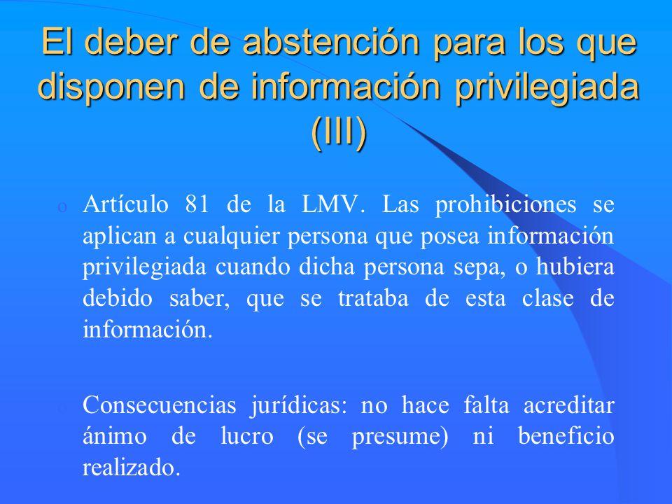 El deber de abstención para los que disponen de información privilegiada (III) o Artículo 81 de la LMV. Las prohibiciones se aplican a cualquier perso