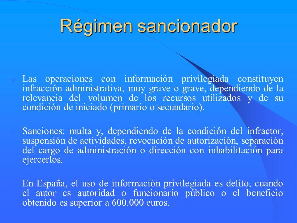 Régimen sancionador o Las operaciones con información privilegiada constituyen infracción administrativa, muy grave o grave, dependiendo de la relevan