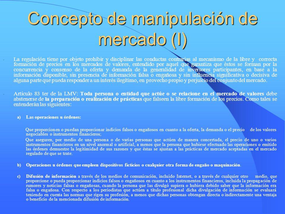 Concepto de manipulación de mercado (I) - La regulación tiene por objeto prohibir y disciplinar las conductas contrarias al mecanismo de la libre y co