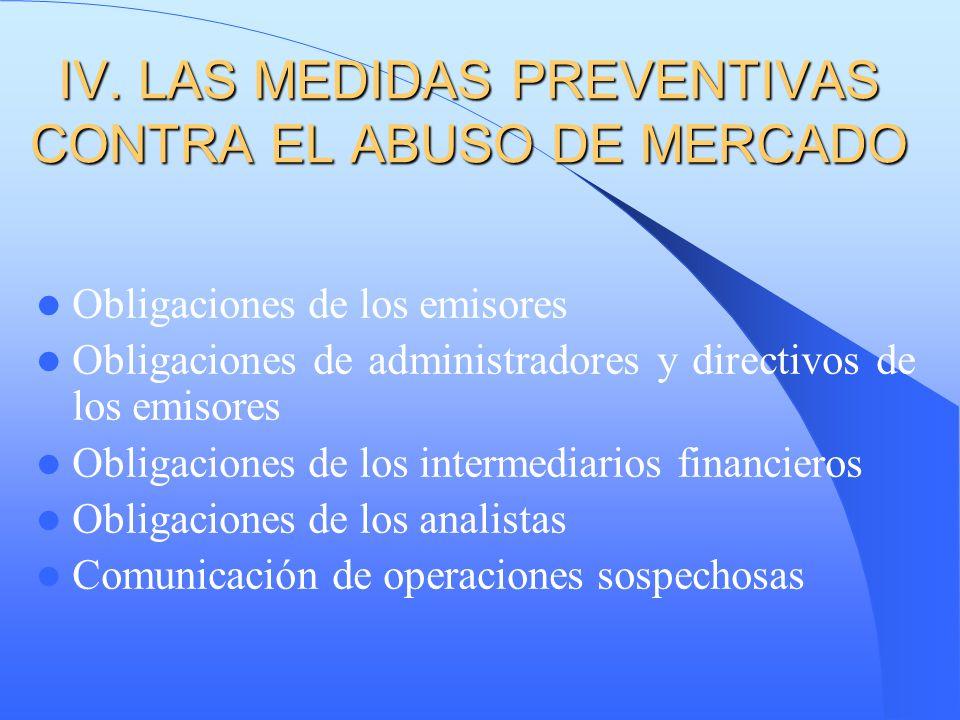IV. LAS MEDIDAS PREVENTIVAS CONTRA EL ABUSO DE MERCADO Obligaciones de los emisores Obligaciones de administradores y directivos de los emisores Oblig