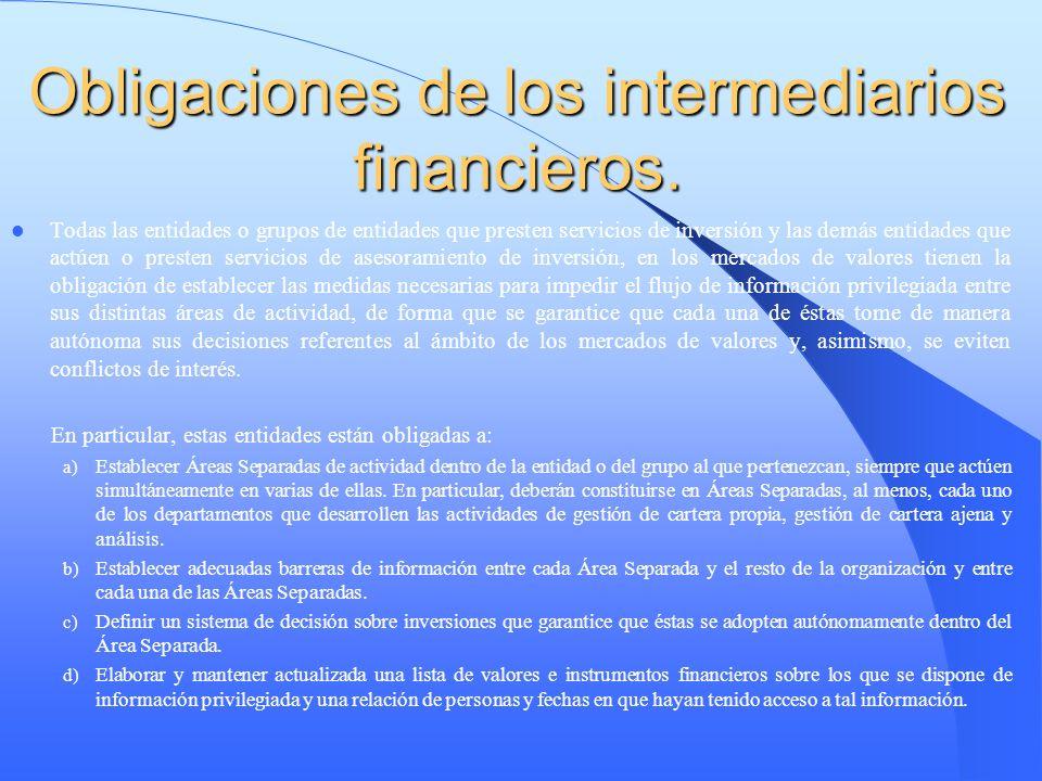 Obligaciones de los intermediarios financieros. Todas las entidades o grupos de entidades que presten servicios de inversión y las demás entidades que