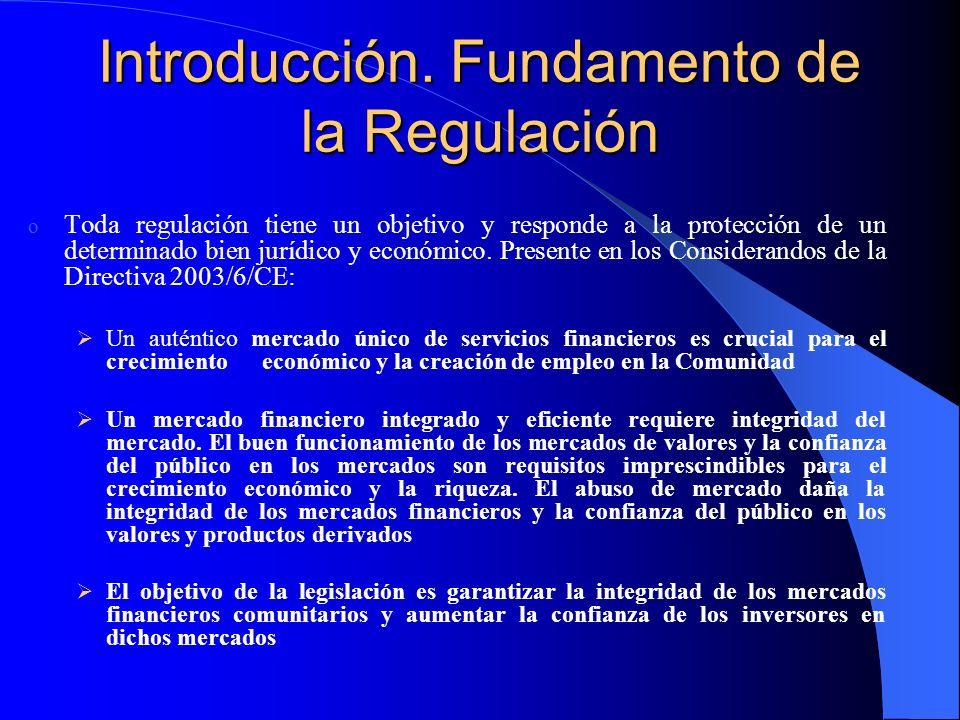 Introducción. Fundamento de la Regulación o Toda regulación tiene un objetivo y responde a la protección de un determinado bien jurídico y económico.