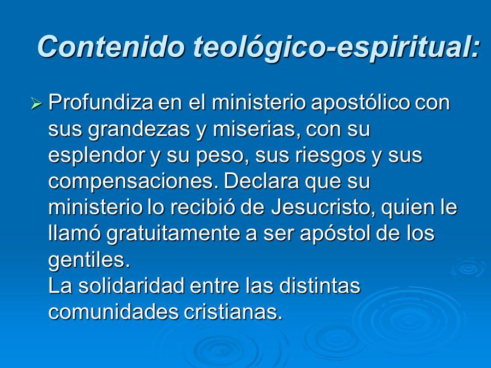 Contenido teológico-espiritual: Profundiza en el ministerio apostólico con sus grandezas y miserias, con su esplendor y su peso, sus riesgos y sus com