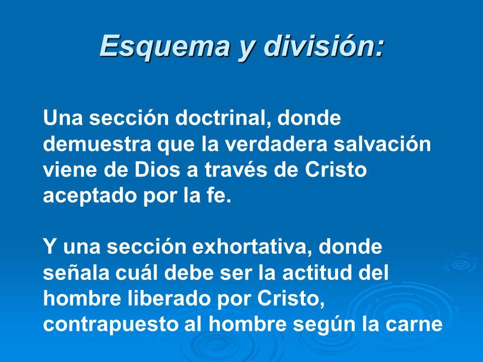 Esquema y división: Una sección doctrinal, donde demuestra que la verdadera salvación viene de Dios a través de Cristo aceptado por la fe. Y una secci