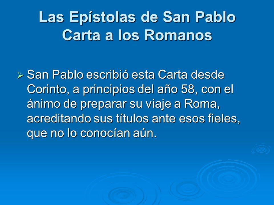 San Pablo escribió esta Carta desde Corinto, a principios del año 58, con el ánimo de preparar su viaje a Roma, acreditando sus títulos ante esos fiel