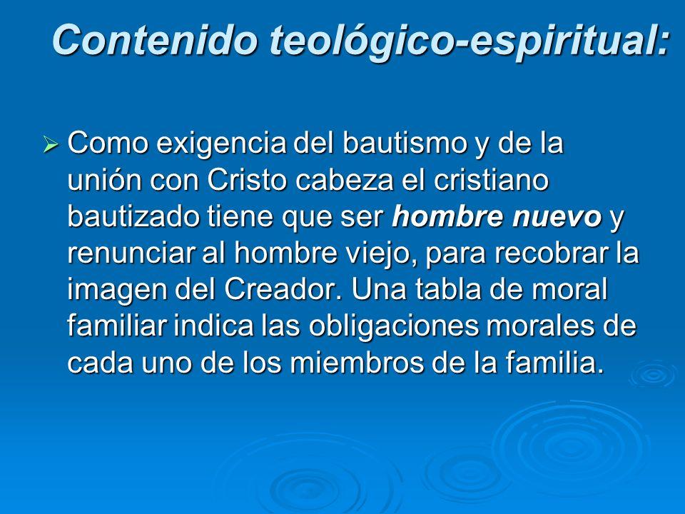 Como exigencia del bautismo y de la unión con Cristo cabeza el cristiano bautizado tiene que ser hombre nuevo y renunciar al hombre viejo, para recobr