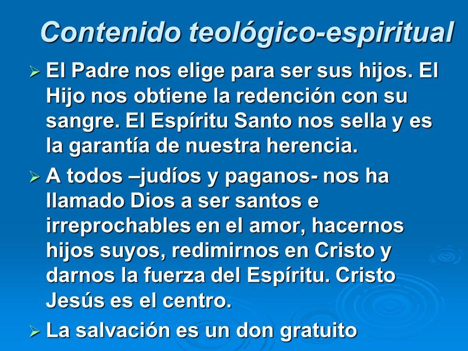 Contenido teológico-espiritual El Padre nos elige para ser sus hijos. El Hijo nos obtiene la redención con su sangre. El Espíritu Santo nos sella y es