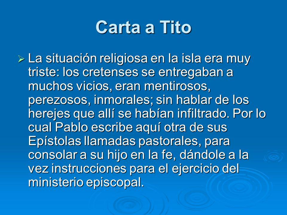 Carta a Tito La situación religiosa en la isla era muy triste: los cretenses se entregaban a muchos vicios, eran mentirosos, perezosos, inmorales; sin