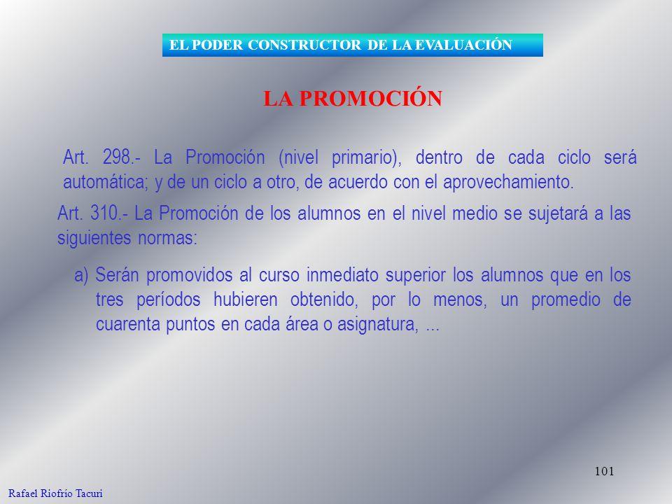 101 Art. 298.- La Promoción (nivel primario), dentro de cada ciclo será automática; y de un ciclo a otro, de acuerdo con el aprovechamiento. EL PODER