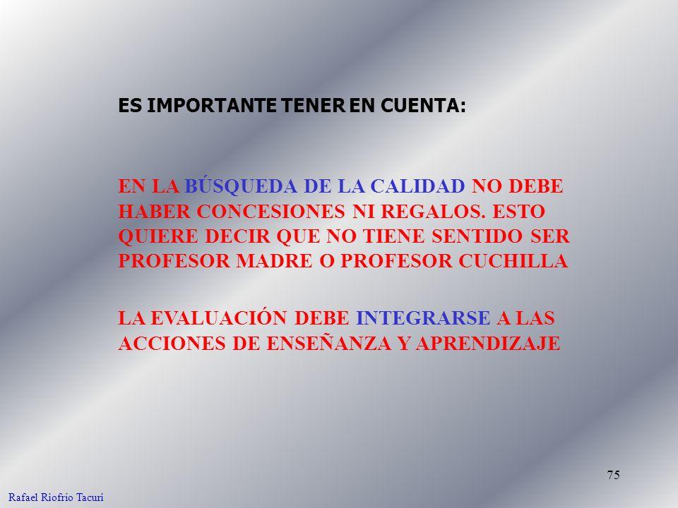 75 EN LA BÚSQUEDA DE LA CALIDAD NO DEBE HABER CONCESIONES NI REGALOS.