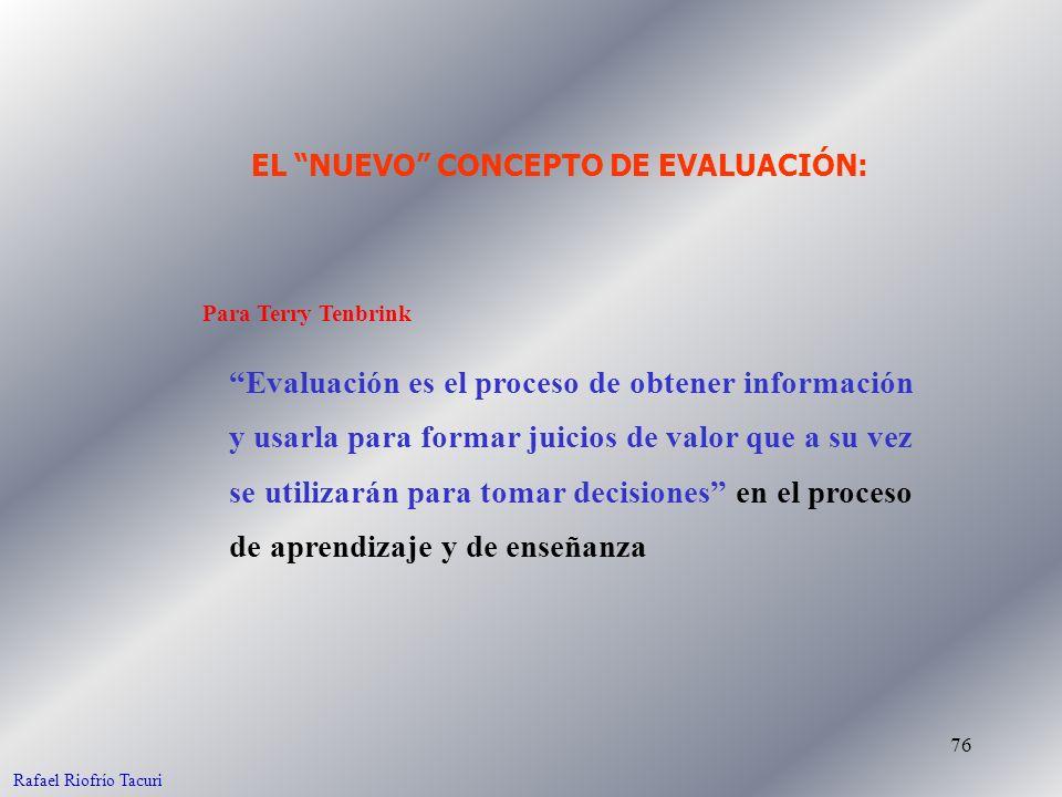 76 Evaluación es el proceso de obtener información y usarla para formar juicios de valor que a su vez se utilizarán para tomar decisiones en el proces