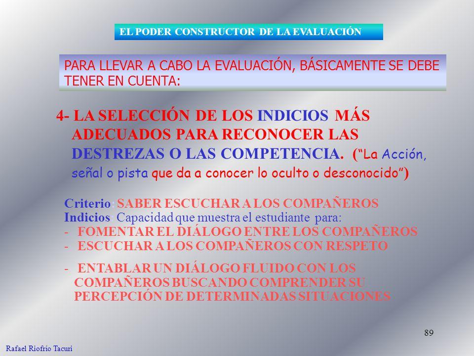 89 4- LA SELECCIÓN DE LOS INDICIOS MÁS ADECUADOS PARA RECONOCER LAS DESTREZAS O LAS COMPETENCIA.