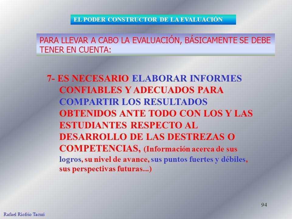 94 7- ES NECESARIO ELABORAR INFORMES CONFIABLES Y ADECUADOS PARA COMPARTIR LOS RESULTADOS OBTENIDOS ANTE TODO CON LOS Y LAS ESTUDIANTES RESPECTO AL DE