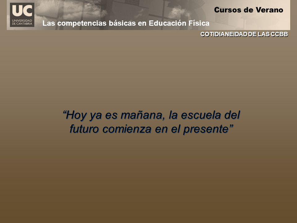 Hoy ya es mañana, la escuela del futuro comienza en el presente COTIDIANEIDAD DE LAS CCBB