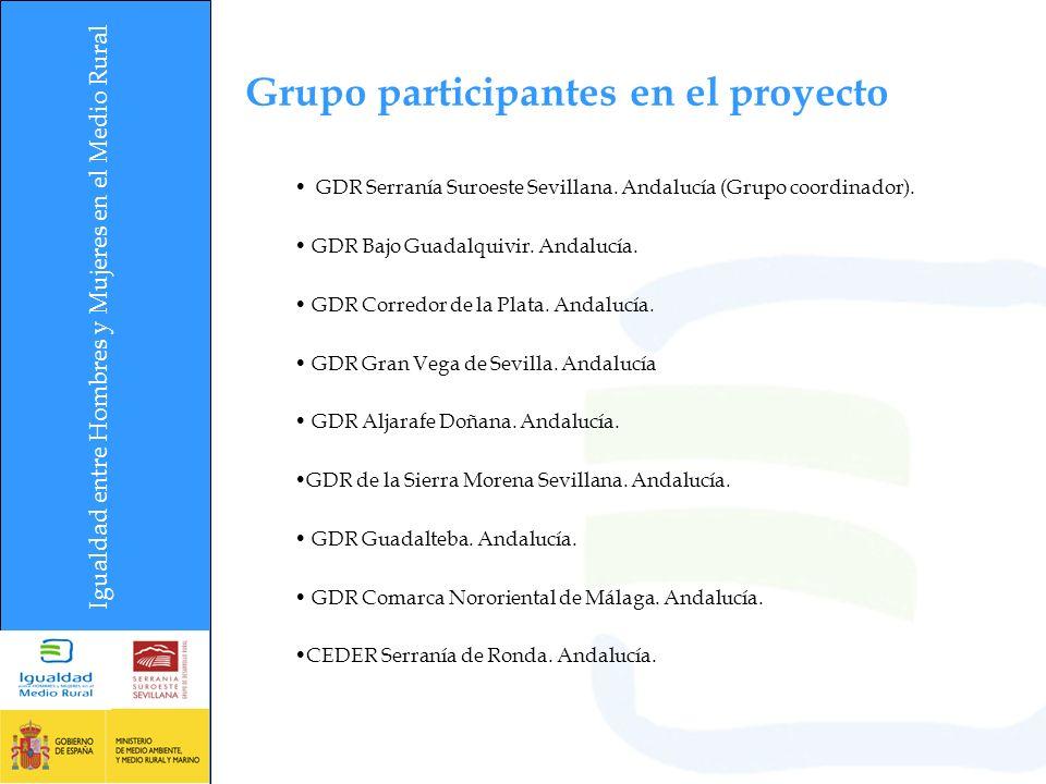 Igualdad entre Hombres y Mujeres en el Medio Rural Grupo participantes en el proyecto GDR Serranía Suroeste Sevillana. Andalucía (Grupo coordinador).