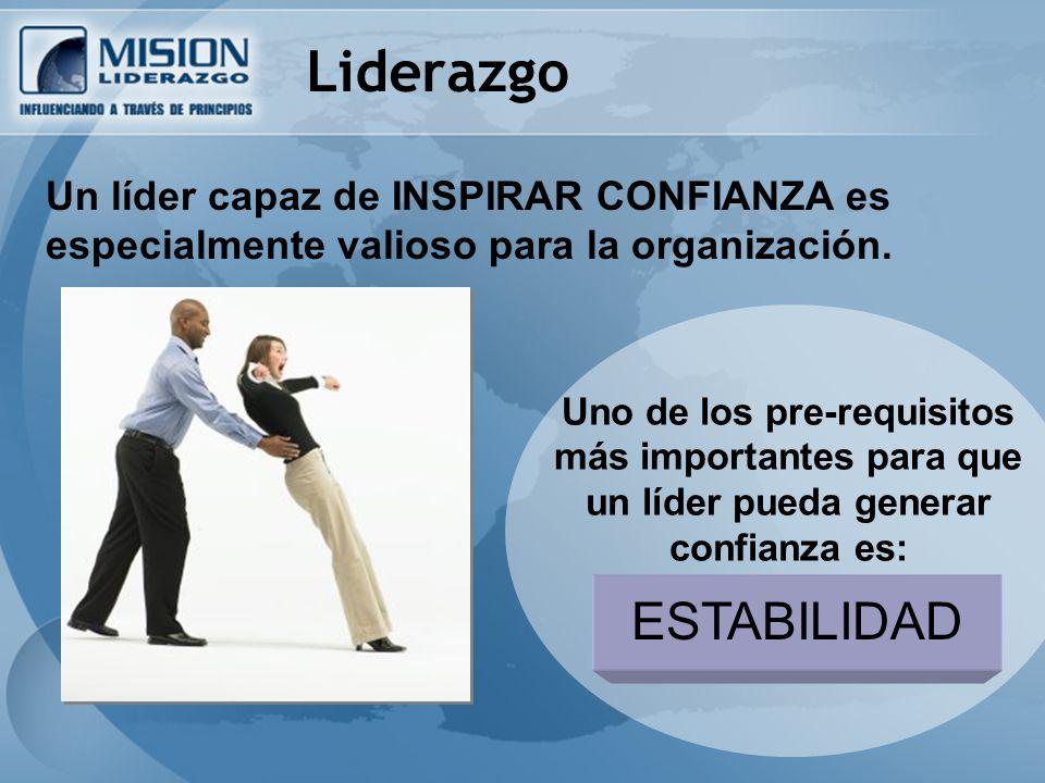 Un líder capaz de INSPIRAR CONFIANZA es especialmente valioso para la organización.