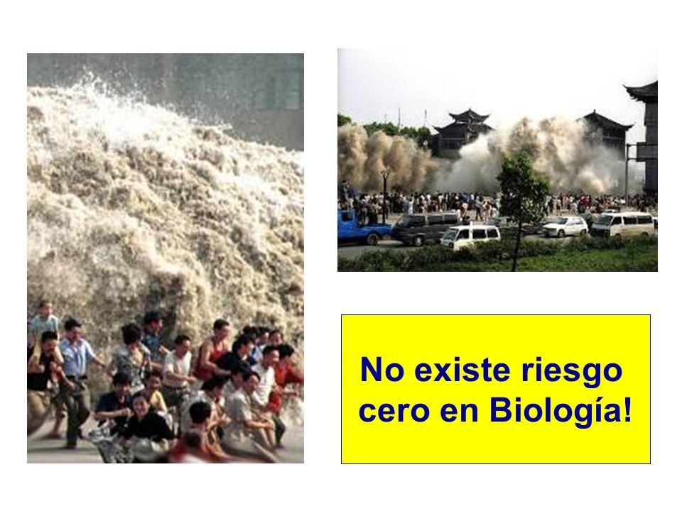 No existe riesgo cero en Biología!