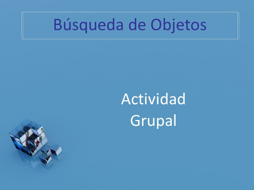 Búsqueda de Objetos Actividad Grupal