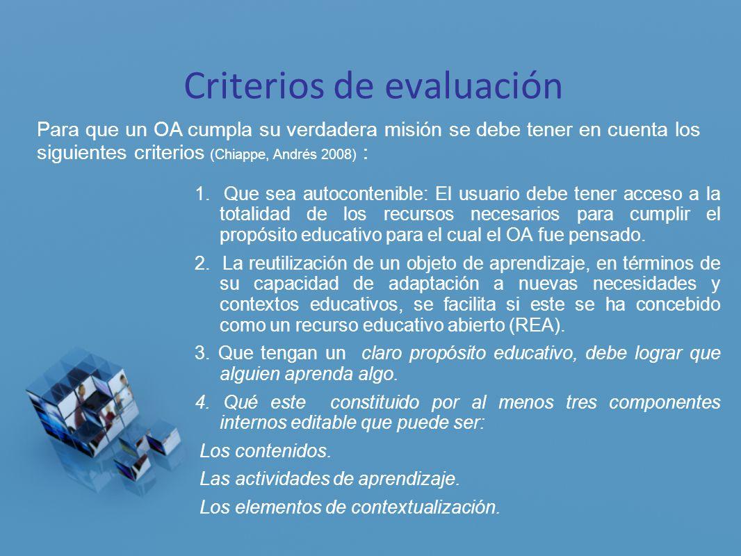 Criterios de evaluación 1. Que sea autocontenible: El usuario debe tener acceso a la totalidad de los recursos necesarios para cumplir el propósito ed