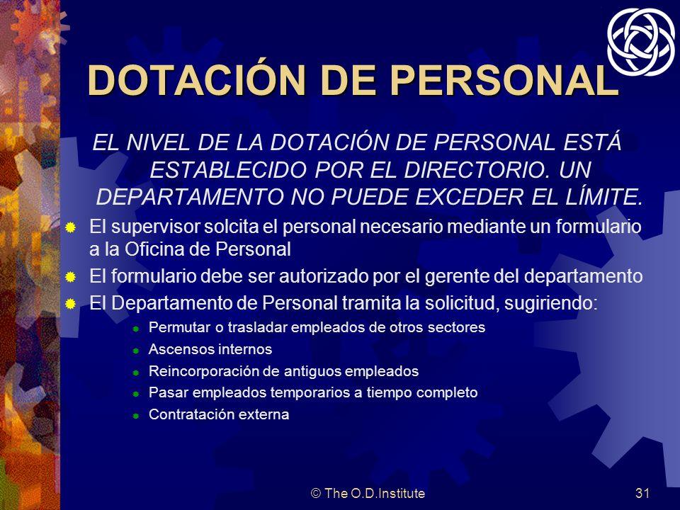 © The O.D.Institute31 DOTACIÓN DE PERSONAL EL NIVEL DE LA DOTACIÓN DE PERSONAL ESTÁ ESTABLECIDO POR EL DIRECTORIO.