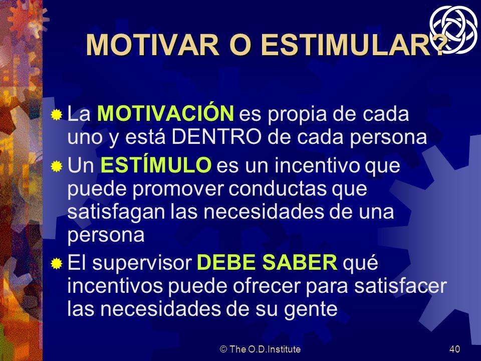 © The O.D.Institute40 MOTIVAR O ESTIMULAR.