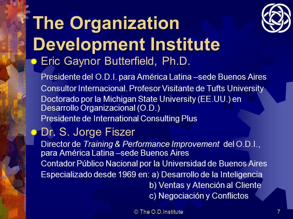© The O.D.Institute7 The Organization Development Institute Eric Gaynor Butterfield, Ph.D.