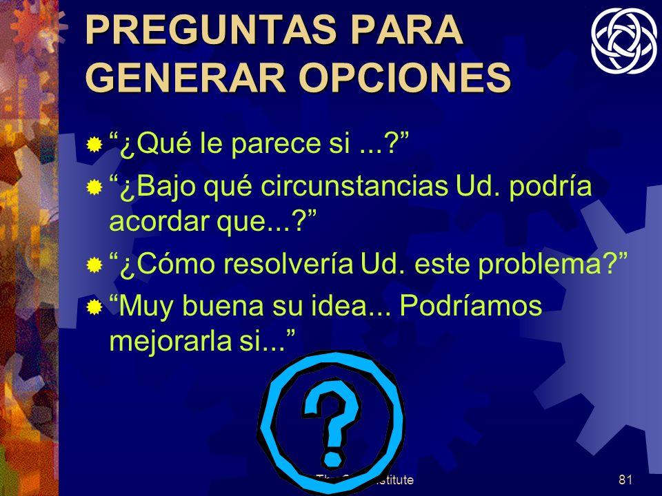 © The O.D.Institute81 PREGUNTAS PARA GENERAR OPCIONES ¿Qué le parece si....
