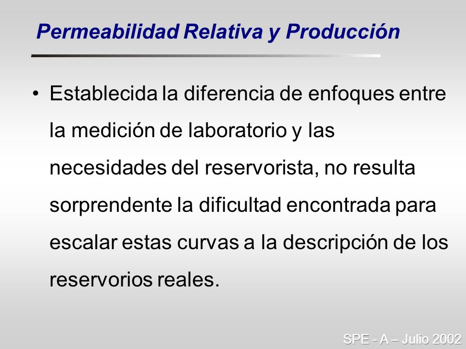 Establecida la diferencia de enfoques entre la medición de laboratorio y las necesidades del reservorista, no resulta sorprendente la dificultad encon