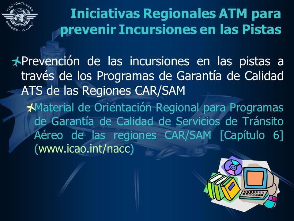 Iniciativas Regionales ATM para prevenir Incursiones en las Pistas Prevención de las incursiones en las pistas a través de los Programas de Garantía d