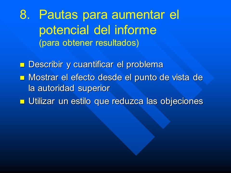 8. 8.Pautas para aumentar el potencial del informe (para obtener resultados) Describir y cuantificar el problema Describir y cuantificar el problema M