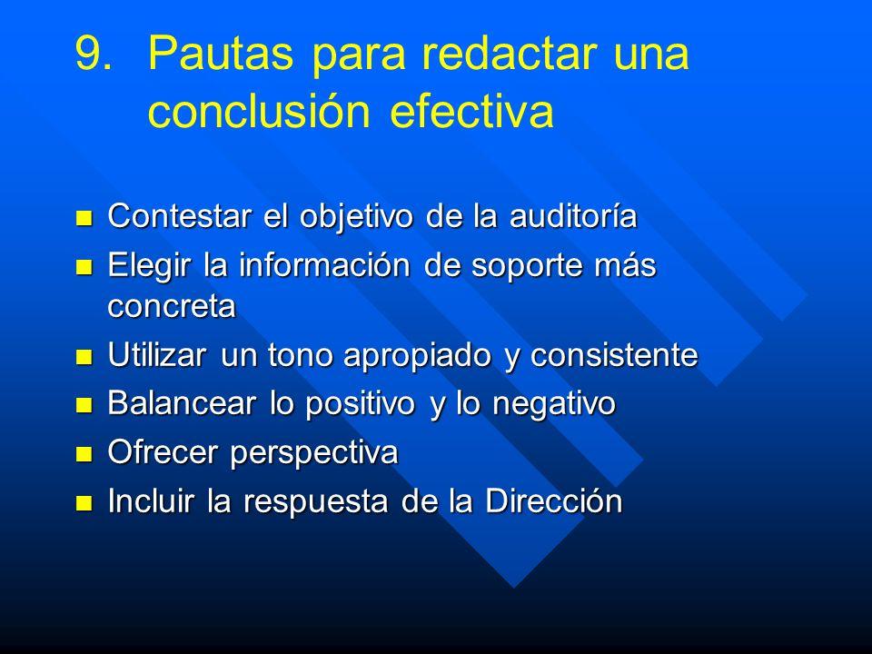 9. 9.Pautas para redactar una conclusión efectiva Contestar el objetivo de la auditoría Contestar el objetivo de la auditoría Elegir la información de