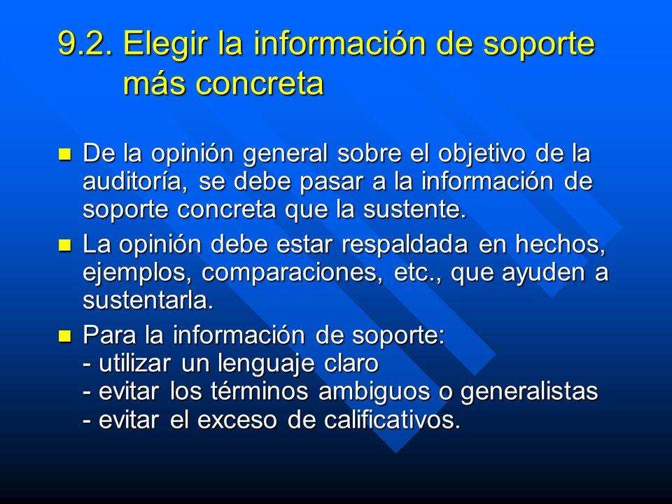 9.2. Elegir la información de soporte más concreta De la opinión general sobre el objetivo de la auditoría, se debe pasar a la información de soporte