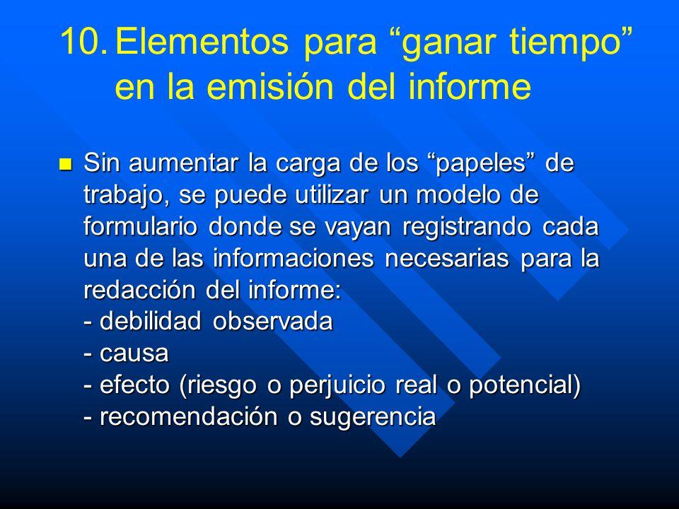 10. 10.Elementos para ganar tiempo en la emisión del informe Sin aumentar la carga de los papeles de trabajo, se puede utilizar un modelo de formulari